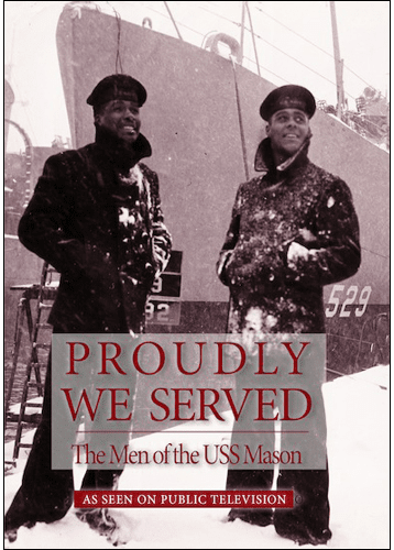 Proudly We Serve: The Men of the USS Mason DVD