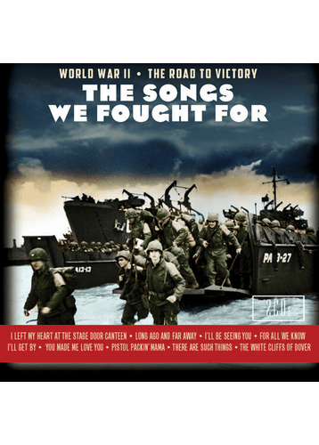 Songs We Fought For: World War 2 The Road to Victory 2 CD Set