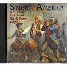 Spirit Of America (U.S. Army Old Guard Fife & Drum Corps) CD