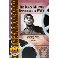 The Black Military Experience in WW2 DVD (Negro Soldier/Negro Sailor)