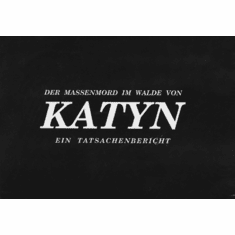 The Katyn Massacre (A DOCUMENTARY ACCOUNT OF THE EVIDENCE) Book