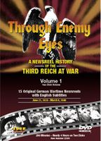 Through Enemy Eyes: A Newsreel History Of The Third Reich At War, Volume 1 DVD Review by Blaine Taylor