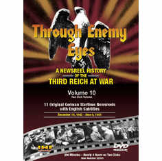 Through Enemy Eyes: A Newsreel History Of The Third Reich At War, Volume 10 DVD Review by Blaine Taylor
