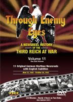 Through Enemy Eyes: A Newsreel History Of The Third Reich At War, Volume 11 DVD Review by Blaine Taylor