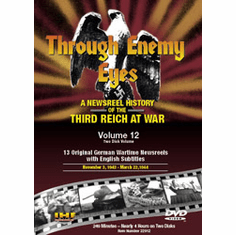 Through Enemy Eyes: A Newsreel History Of The Third Reich At War, Volume 12 DVD Review by Blaine Taylor