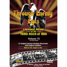 Through Enemy Eyes: A Newsreel History Of The Third Reich At War, Volume 13 DVD Review by Blaine Taylor