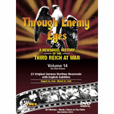 Through Enemy Eyes: A Newsreel History Of The Third Reich At War, Volume 14 DVD Review by Blaine Taylor