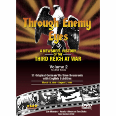 Through Enemy Eyes: A Newsreel History Of The Third Reich At War, Volume 2 DVD Review by Blaine Taylor