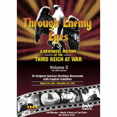 Through Enemy Eyes: A Newsreel History Of The Third Reich At War, Volume 3 DVD Review by Blaine Taylor
