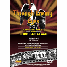 Through Enemy Eyes: A Newsreel History Of The Third Reich At War, Volume 4 DVD Review by Blaine Taylor
