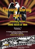 Through Enemy Eyes: A Newsreel History Of The Third Reich At War, Volume 7 DVD Review by Blaine Taylor