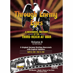 Through Enemy Eyes: A Newsreel History Of The Third Reich At War, Volume 8 DVD Review by Blaine Taylor