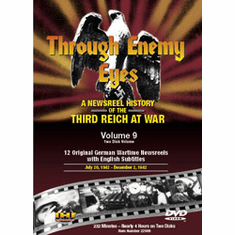 Through Enemy Eyes: A Newsreel History Of The Third Reich At War, Volume 9 DVD Review by Blaine Taylor