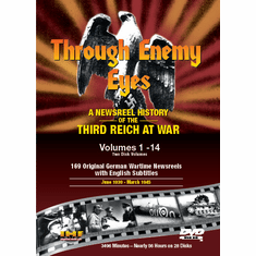 Through Enemy Eyes (German Wartime Newsreels)(Die Deutsche Wochenschau) DVDs