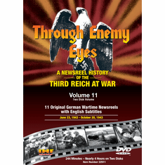 Through Enemy Eyes Volume 11  (Two Disk DVD Set) June 23, 1943 - - Oct 20, 1943 (DVD with PPR Certificate)