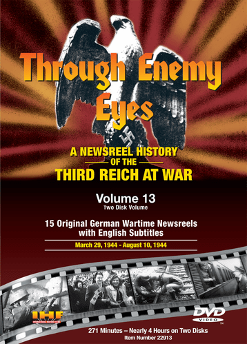 Through Enemy Eyes Volume 13<BR> (Two Disk DVD Set)<BR>March 29, 1944 - - Aug 10, 1944