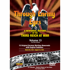 Through Enemy Eyes Volume 13  (Two Disk DVD Set) March 29, 1944 - - Aug 10, 1944 (DVD with PPR & DSL Certificates)