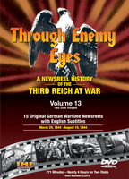 Through Enemy Eyes Volume 13<BR> (Two Disk DVD Set)<BR>March 29, 1944 - - Aug 10, 1944 Educational Edition