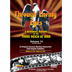 Through Enemy Eyes Volume 14  (Two Disk DVD Set) Aug 24, 1944 - - March 22, 1945 (DVD with PPR & DSL Certificates)