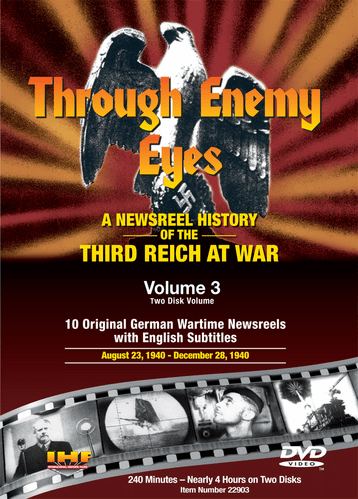 Through Enemy Eyes Volume 3<BR> (Two Disk DVD Set)<BR> August 23, 1940 - Dec. 28, 1940