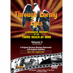 Through Enemy Eyes Volume 5  (Two Disk DVD Set) May 7, 1941 - - Aug 6, 1941 (DVD with PPR & DSL Certificates)