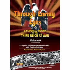 Through Enemy Eyes Volume 6<BR> (Two Disk DVD Set)<BR>Aug 13, 1941 - - Nov 20, 1941 Educational Edition