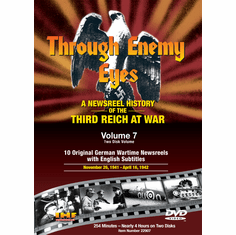 Through Enemy Eyes Volume 7<BR> (Two Disk DVD Set)<BR>Nov 26, 1941 - - Apr 16, 1942 Educational Edition