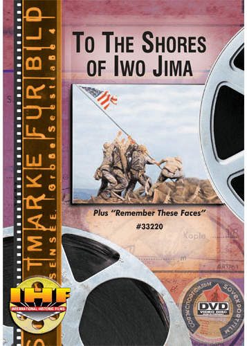 To The Shores Of Iwo Jima / Remember These Faces DVD