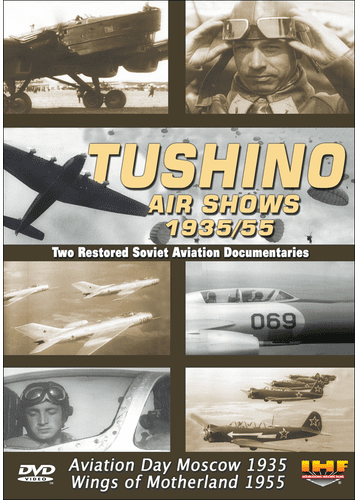 Tushino Air Shows 1935/55 (DVD with DSL Certificate)