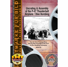 Uncrating And Assembly Of The P-47 Thunderbolt Airplane / Dive Bombing DVD