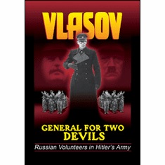 Vlasov: General For Two Devils/Russian Volunteers in Hitler's Army DVD Review by Blaine Taylor