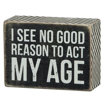 Act My Age - Box Sign