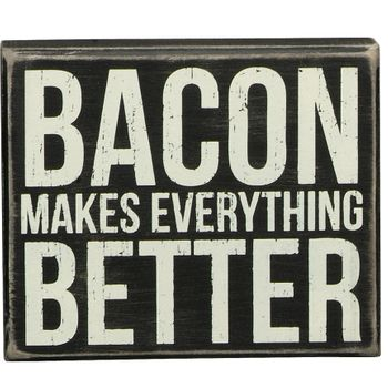 Box Sign - Bacon Makes -CS
