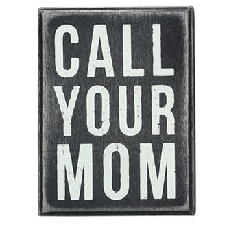 Box Sign - Call Your Mom (S)