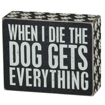 Box Sign - Dog Everything -CS
