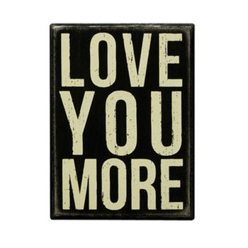 Love You More - Box Sign