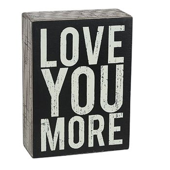 Box Sign - Love  More -CS