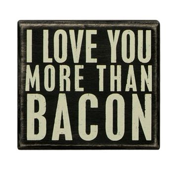 More Bacon - Box Sign