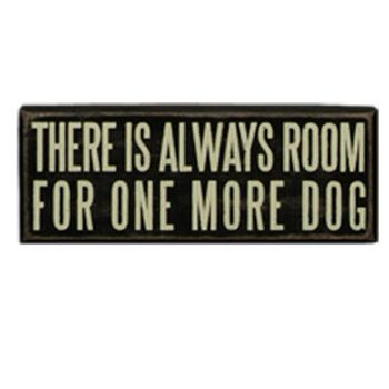 One More Dog - Box Sign
