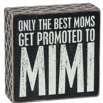 Box Sign - Promoted to Mimi