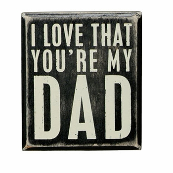 Box Sign - You're My Dad -CS
