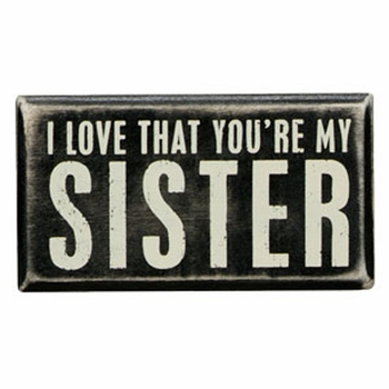 You're My Sister - Box Sign
