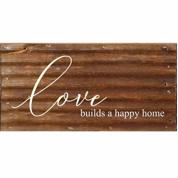 Love Builds Reclaimed Metal Sign