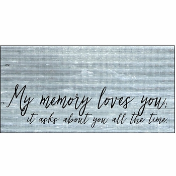My Memory Loves You Metal Sign