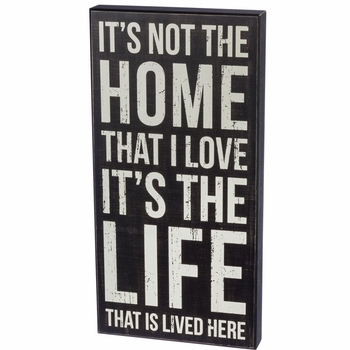 The Life Lived Here - Box Sign