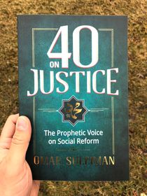 40 on Justice : The Prophetic Voice on Social Reform (Omar Suleiman)
