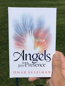 Angels in Your Presence (Omar Suleiman)
