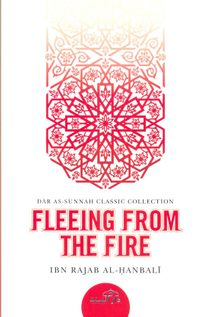 Fleeing From The Fire (Ibn Rajab al-Hanbali)
