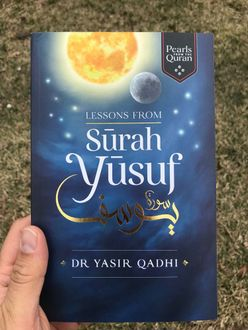 Lessons from Surah Yusuf (Pearls from the Qur'an) Yasir Qadhi