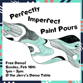 Feb 16 - Perfectly Imperfectly Paint Pours